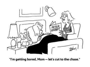Cut bob-zahn-i-m-getting-bored-mom-let-s-cut-to-the-chase-cartoon